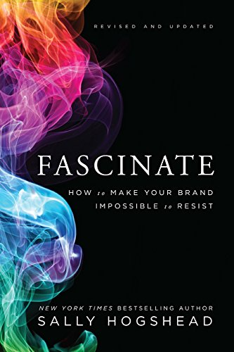 Fascinate: How to make your brand irresitsible