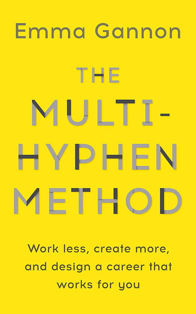 On my reading list: The Multi-Hyphen Method by Emma Gannon