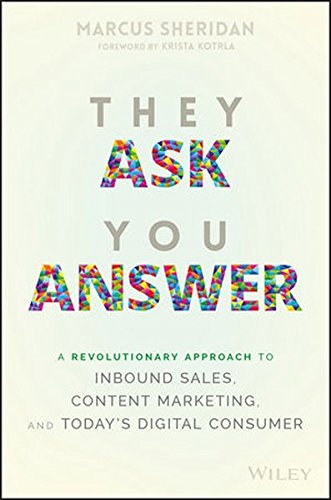 On my reading list: They Ask You Answer by Marcus Sheridan