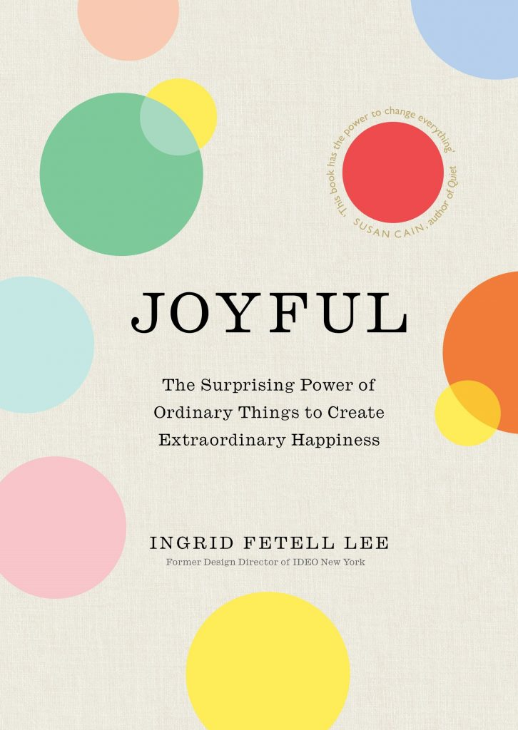 Joyful by Ingrid Fetell Lee