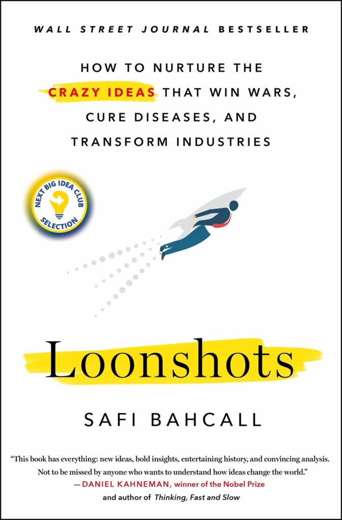 Loonshots by Safi Bahcal
